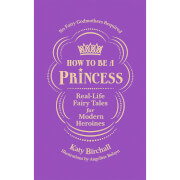 How to be a Princess (Hardback)