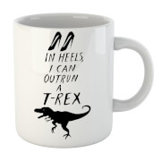 In Heels I Can Outrun A T-Rex Mug
