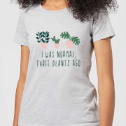 I Was Normal Three Plants Ago Women's T-Shirt - Grey