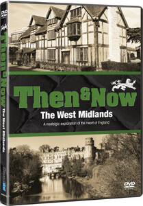 Then & Now - The West Midlands