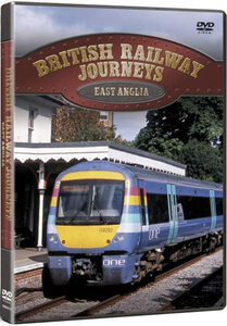 British Railway Journeys: East Anglia Cambridge to Sheringham
