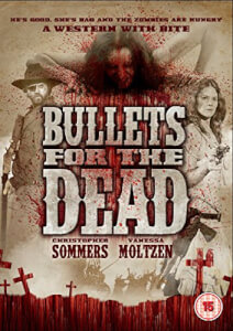Bullets for the Dead (Cowboys v Zombies)