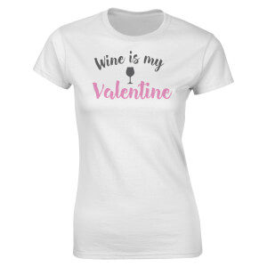 T-Shirt Femme Wine Is My Valentine Valentines -Blanc