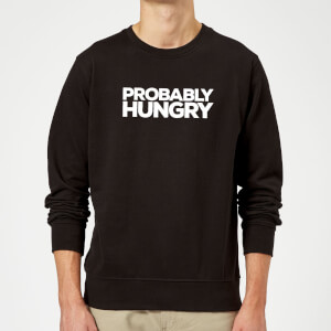 Probably Hungry Slogan Sweatshirt - Schwarz