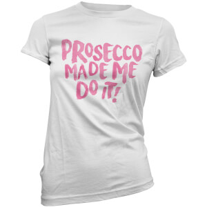 T-Shirt Prosecco Made Me Do It -Blanc