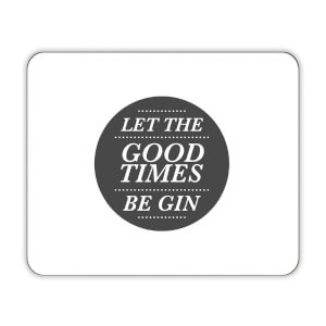 Set de Table Let The Good Times Be Gin