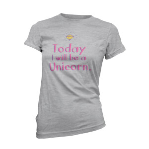 Today I Will Be A Unicorn Women's Grey T-Shirt