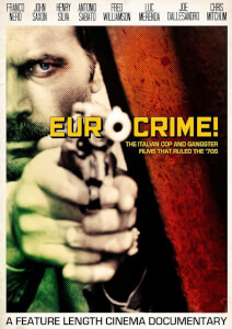Eurocrime! The Italian Cop & Gangster Films That Ruled the 70's