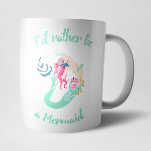 Rather Be A Mermaid Mug