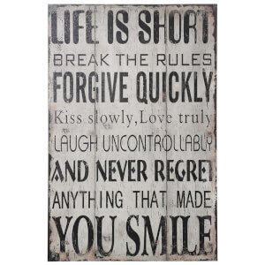 Life Is Short Break the Rules Wall Plaque