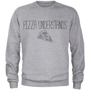 Sweat Homme Pizza Understands - Gris
