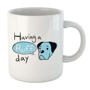 Having A Ruff Day Mug
