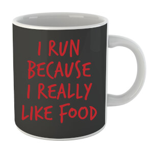 I Run Because I Really Like Food Mug
