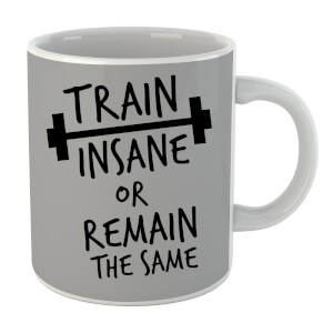 Train Insane or Remain the Same Mug