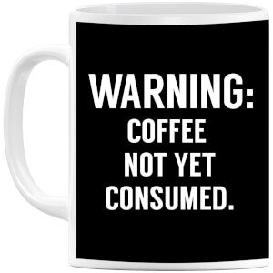 Coffee Not Yet Consumed Mug