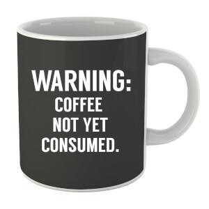 Coffee Not Yet Consumed Mug