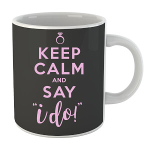 Keep Calm and Say I do Mug
