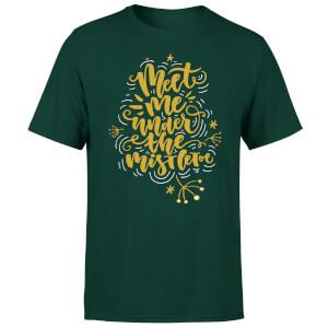 Meet Me Under The Mistletoe T-Shirt - Forest Green