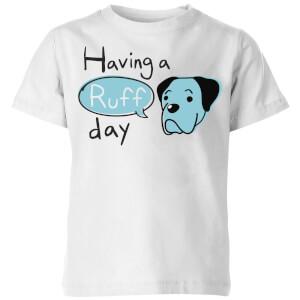 Having A Ruff Day Kids' T-Shirt - White
