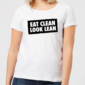 Eat Clean Look Lean Women's T-Shirt - White