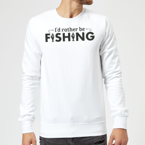 Id Rather be Fishing Sweatshirt - White