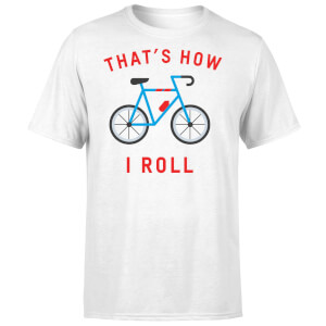 Thats How I Roll T-Shirt - White