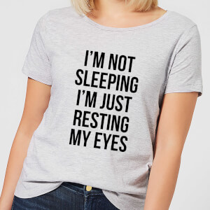 Im not Sleeping Im Resting my Eyes Women's T-Shirt - Grey