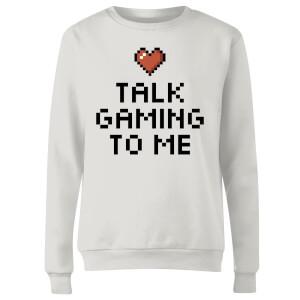 Talk Gaming to Me Women's Sweatshirt - White