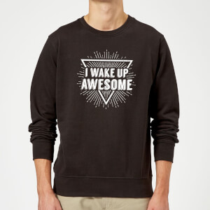 I Wake up Awesome Sweatshirt - Black
