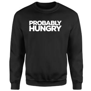 Probably Hungry Sweatshirt - Black