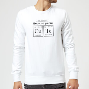 You're CU TE Sweatshirt - White