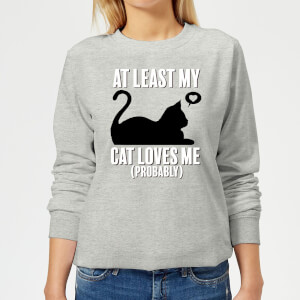 At Least My Cat Loves Me Frauen Pullover - Grau