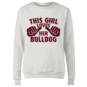 This Girl Loves Her Bulldog Frauen Pullover - Weiß