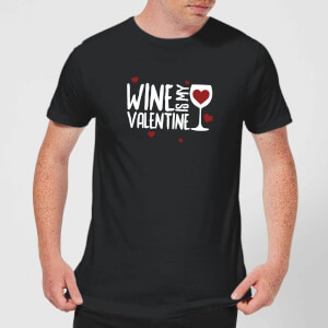 Wine Is My Valentine T-Shirt - Black