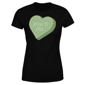 You'll Do Women's T-Shirt - Black