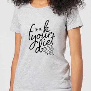 F**k Your Diet Women's T-Shirt - Grey