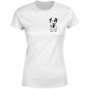 You Look Spot On Women's T-Shirt - White