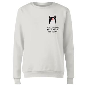 Je Passerais Mes 9 Vies à Tes Côtés Women's Sweatshirt - White