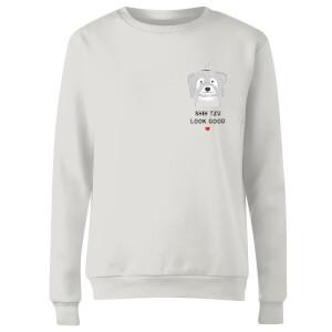 Shih Tzu Look Good Women's Sweatshirt - White