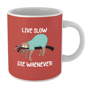 Live Slow Die WHenever Mug