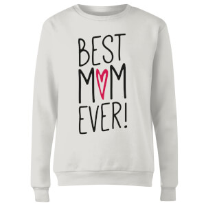 Best Mum Ever Women's Sweatshirt - White