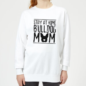 Stay At Home Bulldog Mom Women's Sweatshirt - White