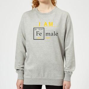 I Am Fe Male Women's Sweatshirt - Grey