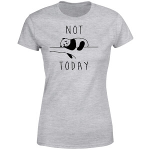 Not Today Women's T-Shirt - Grey