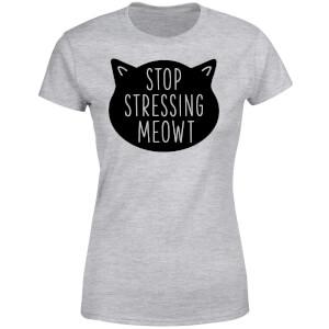 Stop Stressing Meowt Women's T-Shirt - Grey