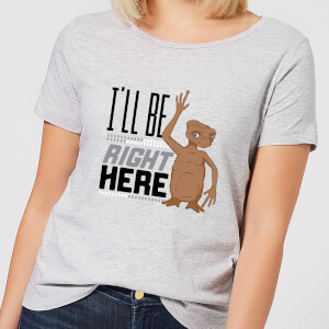 ET I'll Be Right Here Women's T-Shirt - Grey