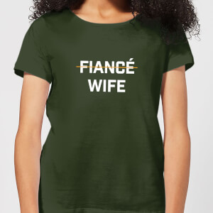 Fiance Wife Women's T-Shirt - Forest Green