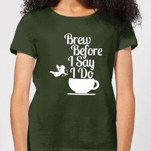 Brew Before I Say Do Women's T-Shirt - Forest Green