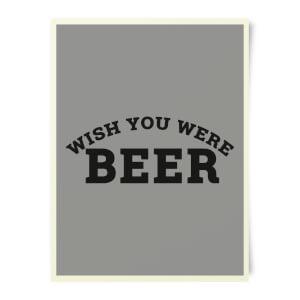 Beershield Wish You Were Beer Art Print