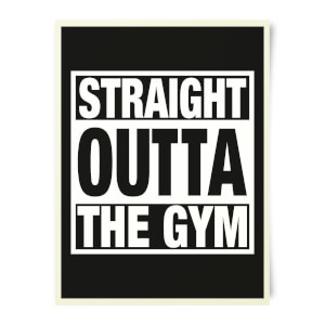 Straight Outta The Gym Art Print